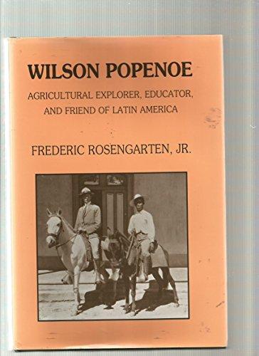 Wilson Popenoe: Agricultural Explorer, Educator, and Friend of Latin America: Rosengarten Jr., ...