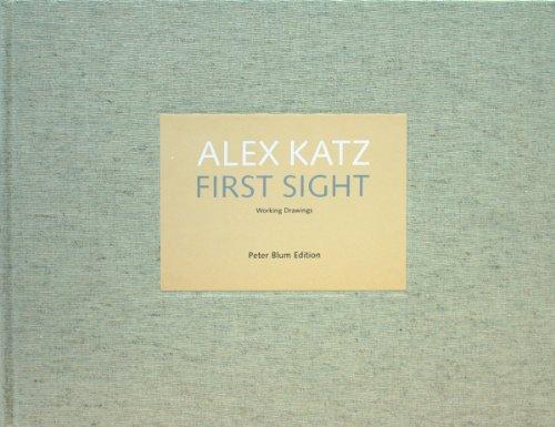 Alex Katz First Sight: Working Drawings: Katz, Alex; Ammann, Jean-Christophe