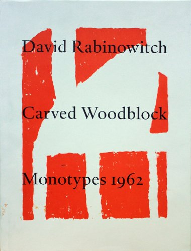 Rabinowitch David - Carved Woodblock Monotypes 1962 (Hardback): Kenneth Baker
