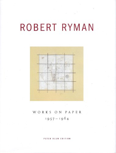 9780935875225: Robert Ryman: Works on Paper 1957-1964