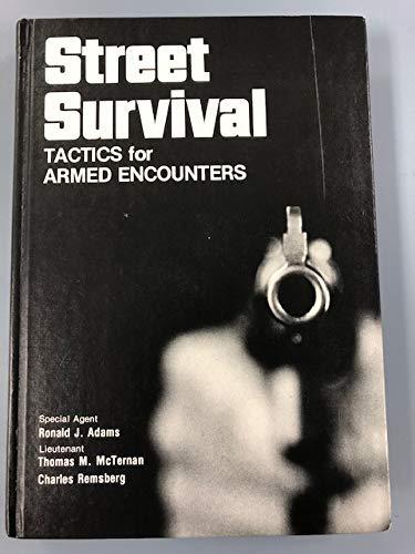 Street Survival: Tactics For Armed Encounters: Adams, Ronald J.;