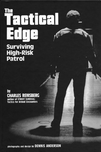 9780935878059: The Tactical Edge: Surviving High-Risk Patrol