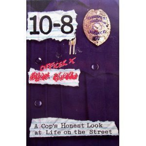 9780935878134: 10-8: A Cop's Honest Look at Life on the Street
