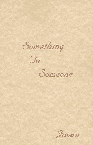 9780935906035: Something to Someone