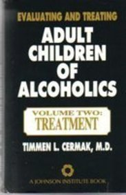 9780935908664: Evaluating and Treating Adult Children of Alcoholics: Vol. Two: Treatment (Professional Series)