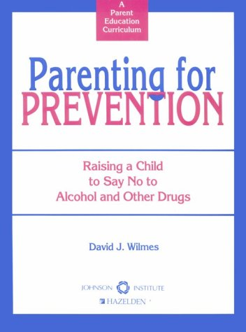 9780935908923: Parenting for Prevention : Raising a Child to Say No to Alcohol and Other Drugs