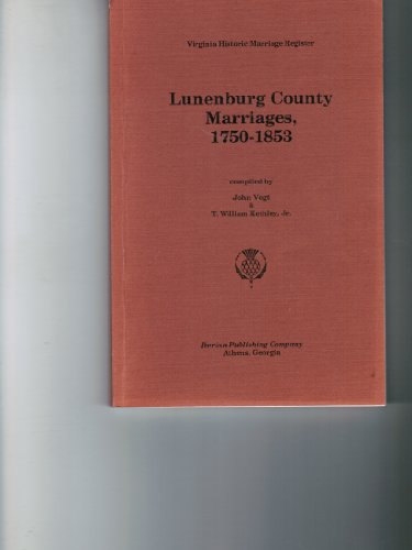 Lunenburg County Marriages, 1750-1853 (Virginia Historic Marriage: Vogt, John and