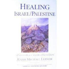 Healing Israel / Palestine: A Path to Peace and Reconciliation