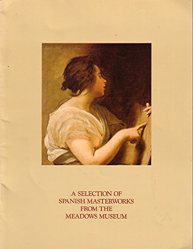9780935937015: A selection of Spanish masterworks from the Meadows Museum