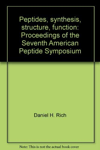 9780935940015: Peptides, synthesis, structure, function: Proceedings of the Seventh American Peptide Symposium