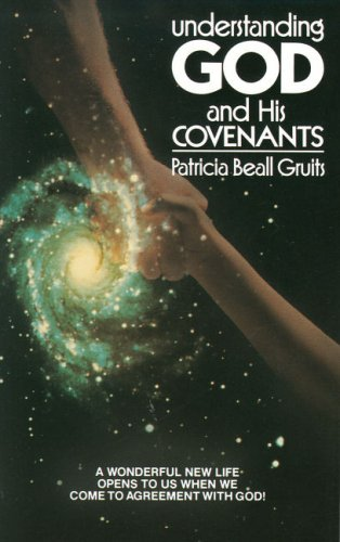 Understanding God and His Covenants: Patricia B. Gruits