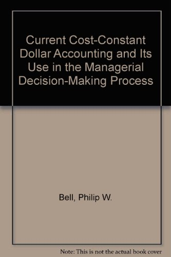 9780935951028: Current Cost-Constant Dollar Accounting and Its Use in the Managerial Decision-Making Process (McQueen accounting monograph series)