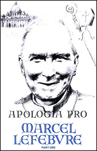 9780935952001: Apologia pro Marcel Lefebvre: Part One 1905 - 1976
