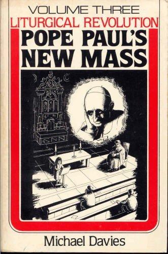 9780935952025: Liturgical Revolution, Vol. 3: Pope Paul's New Mass