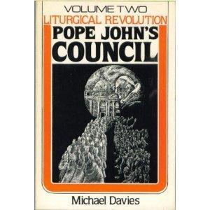 Liturgical Revolution Vol. 2: Pope John's Council: Davies, Michael