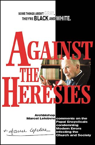 Against the Heresies: Lefebvre, Archbishop Marcel