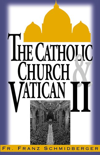 9780935952322: The Catholic Church & Vatican II: Conference of Rev. Fr. Franz Schmidberger