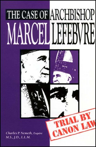 9780935952506: The Case of Archbishop Marcel Lefebvre: Trial by Canon Law
