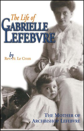 9780935952551: Mother of a Family: The Life of Madame Gabrielle Lefebvre 1880-1938