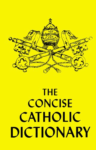 9780935952780: Concise Catholic Dictionary