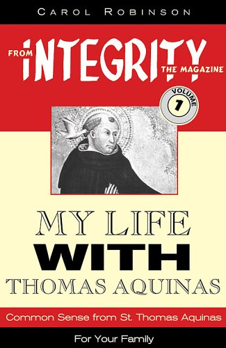 My Life With Thomas Aquinas (From Integrity: Carol Robinson