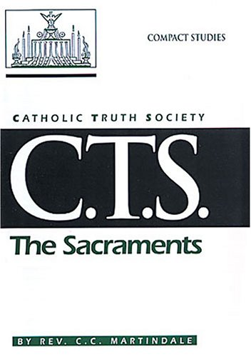 The Sacraments (Compact Study) (0935952926) by C. C. Martindale