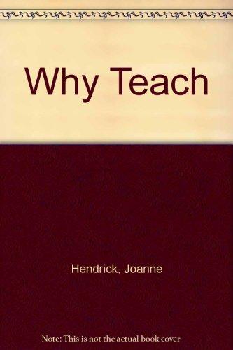 Why Teach (NAEYC): Hendrick, Joanne