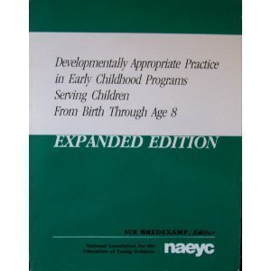 Developmentally Appropriate Practice in Early Childhood Programs