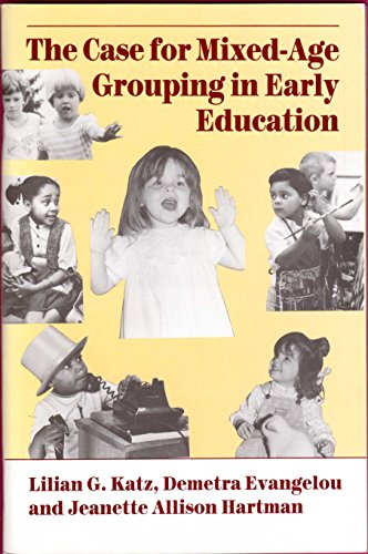 The Case for Mixed-Age Grouping in Early Childhood Education (NAEYC): Lillian G. Katz