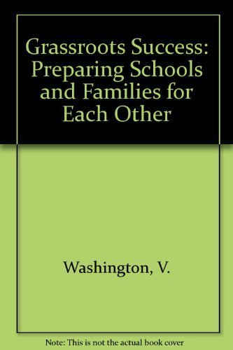 Grassroots Success Preparing Schools and Families for: Valora Washington