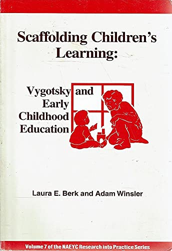 9780935989687: Scaffolding Children's Learning: Vygotsky and Early Childhood Education: Vygotsky & Early Childhood Education (NAEYC research into practice series)