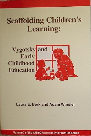 Scaffolding Children's Learning: Vygotsky and Early Childhood: Laura E. Berk,