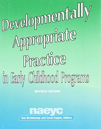 Developmentally Appropriate Practice in Early Childhood Programs: National Association for