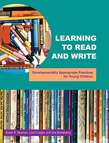 9780935989878: Learning To Read And Write : Developmentally Appropriate Practices For Young Children