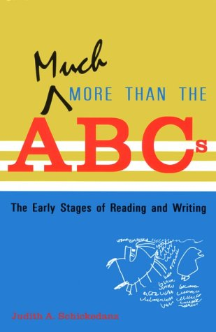 9780935989908: Much More Than the ABC's: The Early Stages of Reading and Writing