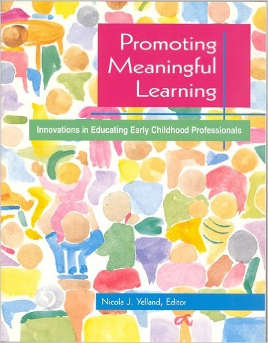 9780935989960: Promoting Meaningful Learning: Innovations in Educating Early Childhood Professionals