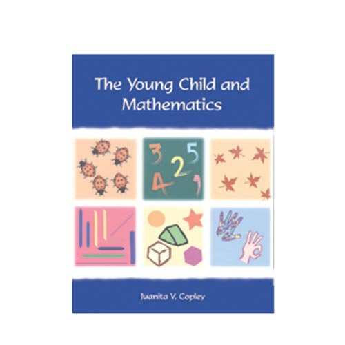 The Young Child and Mathematics (Naeyc (Series),: Juanita V. Copley