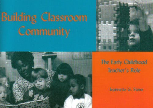 9780935989984: Building Classroom Community: The Early Childhood Teacher's Role