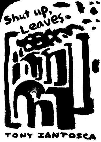 9780935992427: Shut Up, Leaves