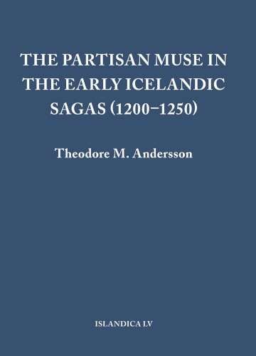The Partisan Muse in the Early Icelandic Sagas (1200-1250): Andersson, Theodore M.