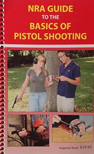 9780935998054: NRA Guide to the Basics of Pistol Shooting