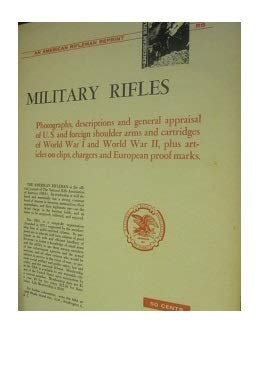 9780935998238: Military Rifles (American Rifleman Reprints)