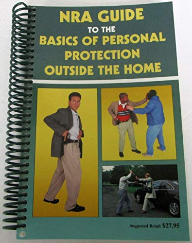 NRA Guide to Personal Protection Outside the Home