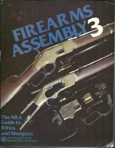 9780935998320: Firearms Assembly 3: The NRA Guide to Rifles and Shotguns