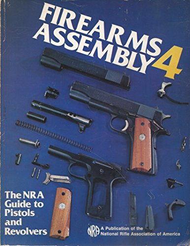 9780935998337: Firearms Assembly 4: The NRA Guide to Pistols and Revolvers