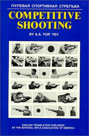 Competitive Shooting: Techniques and Training for Rifle,