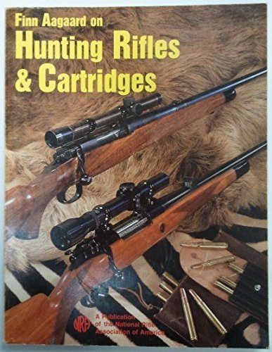 Finn Aagaard on hunting rifles & cartridges (0935998586) by Finn Aagaard