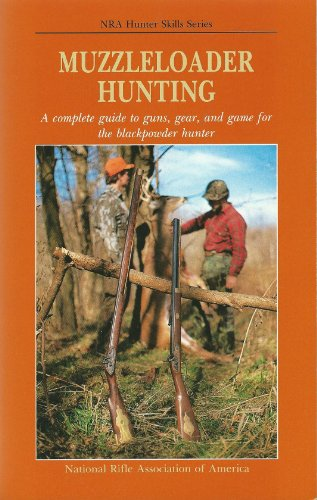 Muzzleloader Hunting. NRA Hunter Skills Series.: National Rifle Association Of America