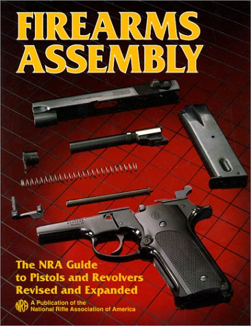 Firearms Assembly : The NRA Guide to Pistols and Revolvers, Item# 01590: Roberts, Joseph Boxley