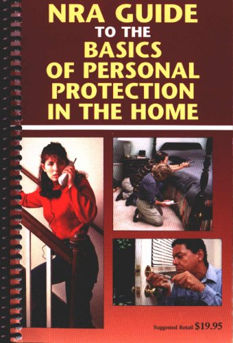 9780935998993: NRA Guide to the Basics of Personal Protection in the Home